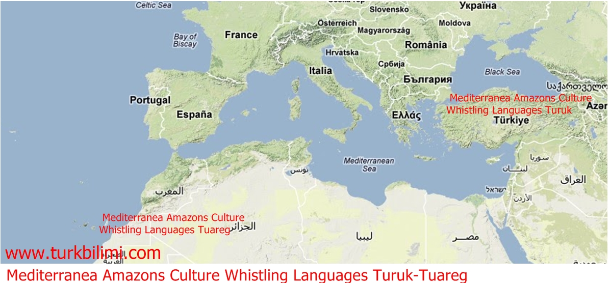 Mediterranea Amazons Culture Whistling Languages Turuk-Tuareg