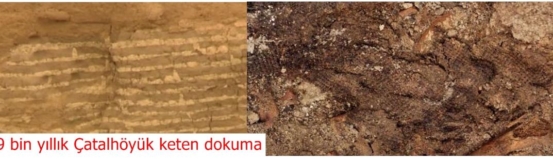 9 bin yıllık Çatalhöyük keten dokuma