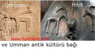Hitit ve Umman antik kültürü bağı
