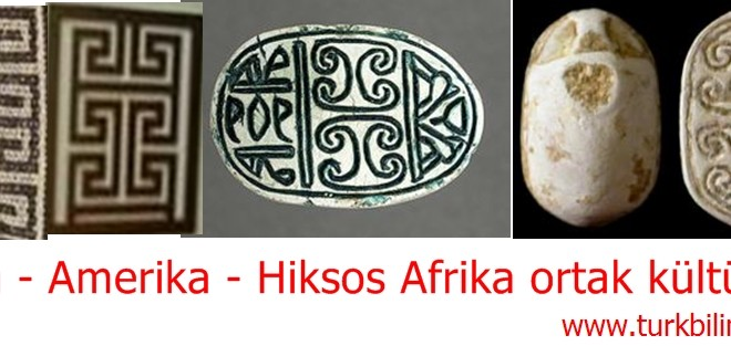 Asya - Amerika - Hiksos Afrika ortak kültürü