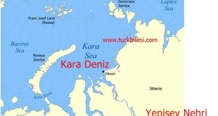 """Türk kuzey denizi; Yenisey nehrinin döküldüğü, """"Karadeniz"""" ve Kuzey Asya Türk varlığı."""