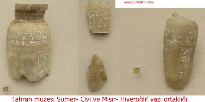 Tahran müzesinde Sumer-çivi ve Mısır-hiyeroğlif medeniyet ortaklığı