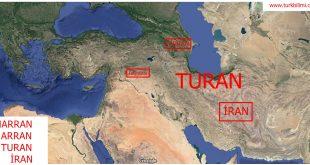 Turan-İran-Arran-Harran Türk coğrafyası
