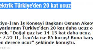 Kardeş ülke İran'da elektrik Türkiye'den 20 kat ucuz, Türk yatırımcılar için çok önemli iş imkanları var.